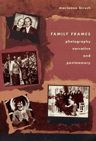 9780674292666: Family Frames: Photography, Narrative and Postmemory