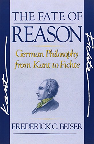 9780674295032: The Fate of Reason: German Philosophy from Kant to Fichte