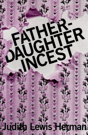 Father-Daughter Incest: First Edition: Herman, Judith Lewis
