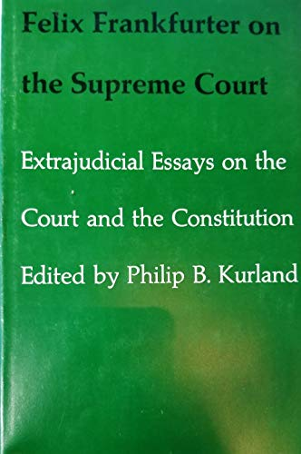 Felix Frankfurter on the Supreme Court: Extrajudicial: Frankfurter, Felix
