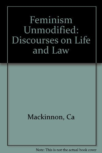 9780674298736: Feminism Unmodified: Discourses on Life and Law