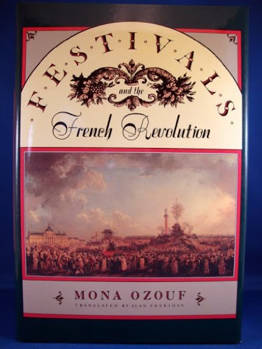 Festivals and the French Revolution: Ozouf, Mona