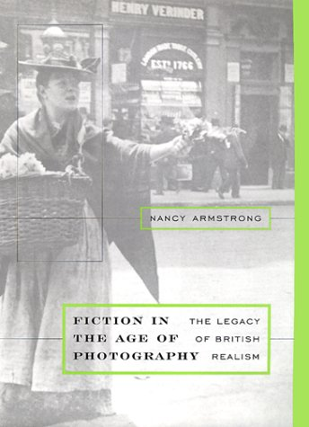 Fiction in the Age of Photography: The Legacy of British Realism: Armstrong, Nancy