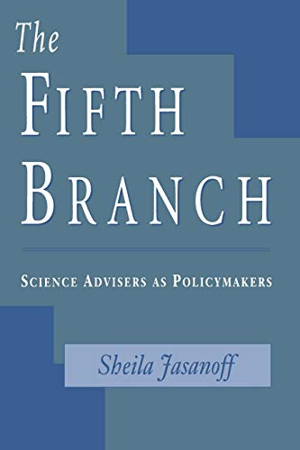 9780674300620: The Fifth Branch: Science Advisers as Policymakers