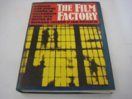 9780674301252: The Film Factory: Russian and Soviet Cinema in Documents, 1896-1939