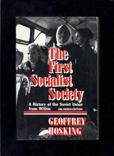 9780674304420: The First Socialist Society: History of the Soviet Union from within