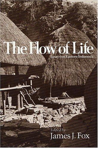 9780674306752: Flow of Life: Essays on Eastern Indonesia (Harvard Studies in Cultural Anthropology ; 2)