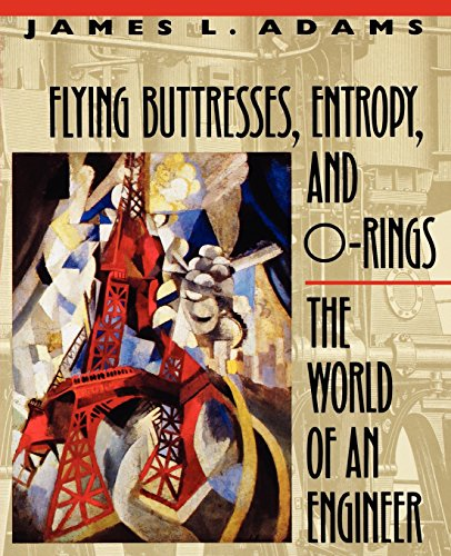 9780674306899: Flying Buttresses, Entropy, and O-Rings: The World of an Engineer