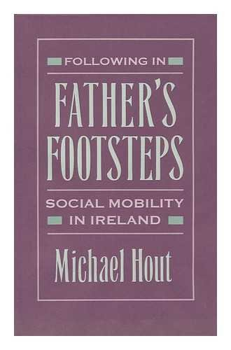9780674307285: Following in Father's Footsteps: Social Mobility in Ireland