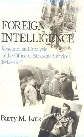 9780674308251: Foreign Intelligence: Research and Analysis in the Office of Strategic Services, 1942-1945
