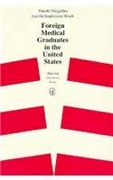 Foreign Medical Graduates in the United States (Commonwealth Fund Publications): Margulies, Harold;...