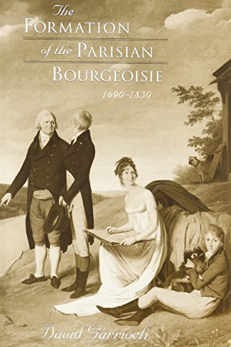 9780674309371: The Formation of the Parisian Bourgeoisie, 1690-1830 (Harvard Historical Studies)