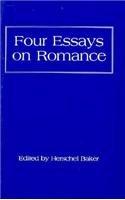 Four Essays on Romance: Baker, Herschel