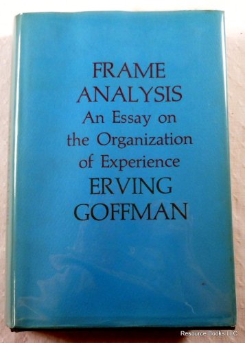 9780674316560: Frame Analysis: An Essay on the Organization of Experience