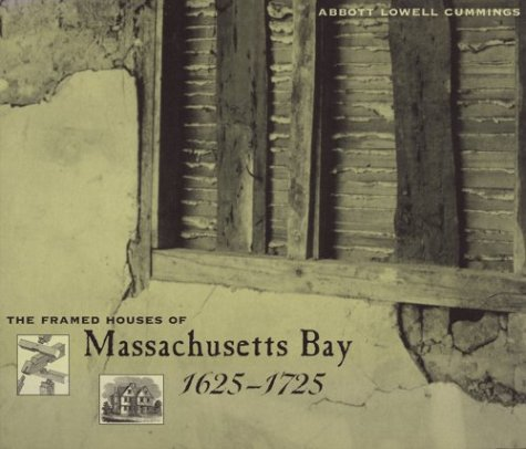 9780674316812: The Framed Houses of Massachusetts Bay, 1625-1725
