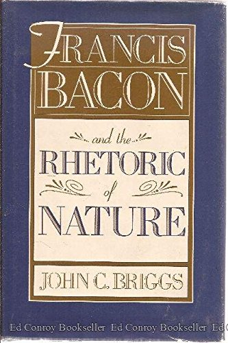 9780674317437: Francis Bacon and the Rhetoric of Nature
