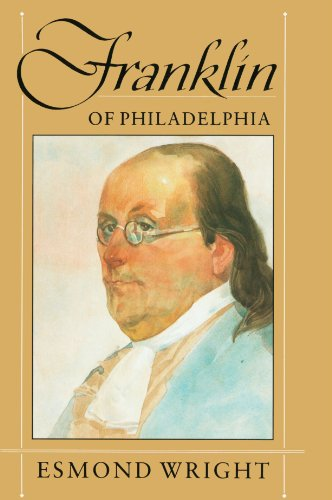 Franklin of Philadelphia (Belknap Press): Esmond Wright