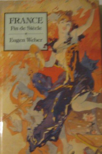 9780674318120: France, Fin de Siècle (Studies in Cultural History)