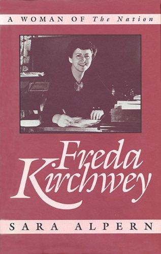 Freda Kirchwey: A Woman of the Nation: Alpern, Sara