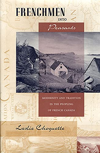 9780674323155: Frenchmen into Peasants: Modernity and Tradition in the Peopling of French Canada (Harvard Historical Studies)