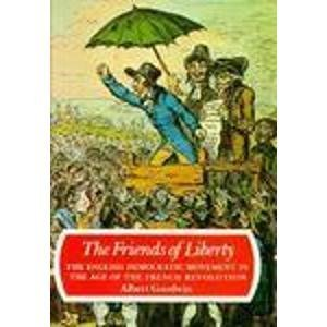 9780674323391: The Friends of Liberty: The English Democratic Movement in the Age of the French Revolution