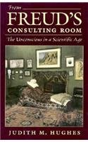 9780674324527: From Freud's Consulting Room: Unconscious in a Scientific Age