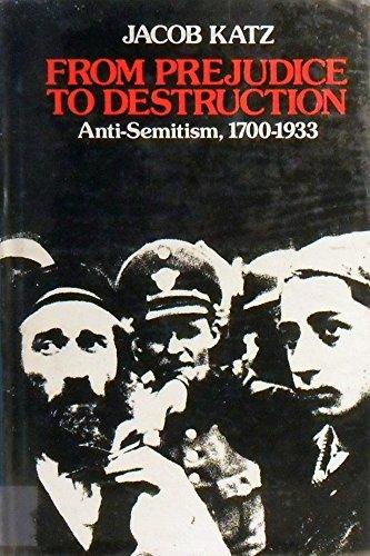 9780674325050: From Prejudice to Destruction: Anti-Semitism, 1700-1933