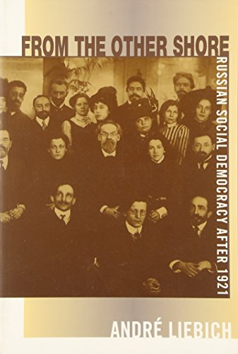 9780674325180: From the Other Shore: Russian Social Democracy after 1921 (Harvard Historical Studies)