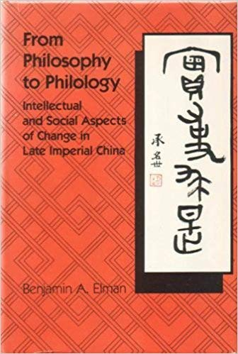 From Philosophy to Philology: Intellectual and Social Aspects of Change in Late Imperial China: ...