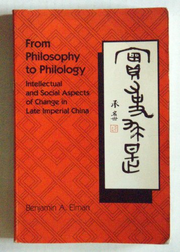 9780674325265: From Philosophy to Philology: Intellectual and Social Aspects of Change in Late Imperial China (HARVARD EAST ASIAN SERIES)