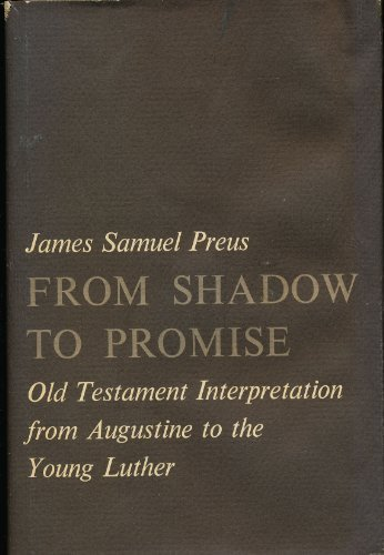 9780674326101: From Shadow to Promise: Old Testament Interpretation from Augustine to the Young Luther