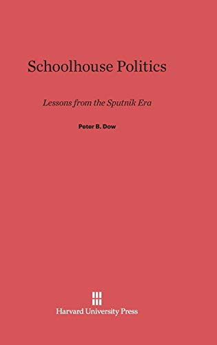 9780674330337: Schoolhouse Politics: Lessons from the Sputnik Era