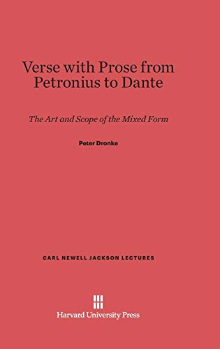 9780674330474: Verse with Prose from Petronius to Dante: The Art and Scope of the Mixed Form (Carl Newell Jackson Lectures)