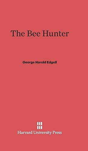 The Bee Hunter (Hardback): George Harold Edgell