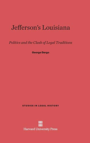 9780674331167: Jefferson's Louisiana: Politics and the Clash of Legal Traditions