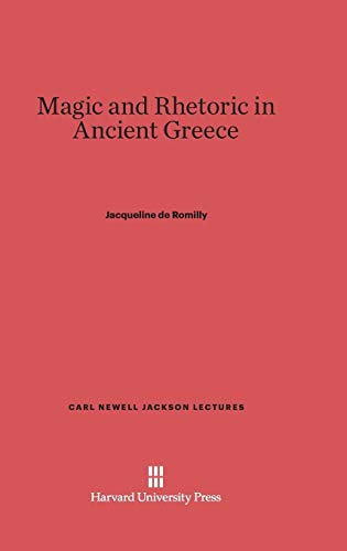 9780674331440: Magic and Rhetoric in Ancient Greece (Carl Newell Jackson Lectures)