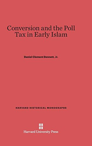 9780674331587: Conversion and the Poll Tax in Early Islam (Harvard Historical Monographs)