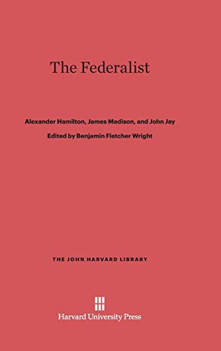 9780674332126: The Federalist (John Harvard Library)