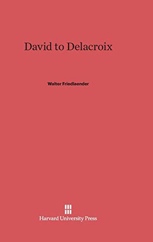 9780674332515: David to Delacroix