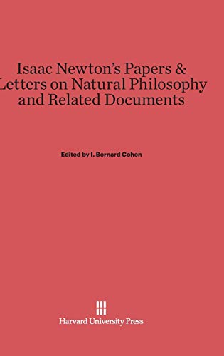 Isaac Newton'S Papers & Letters On Natural