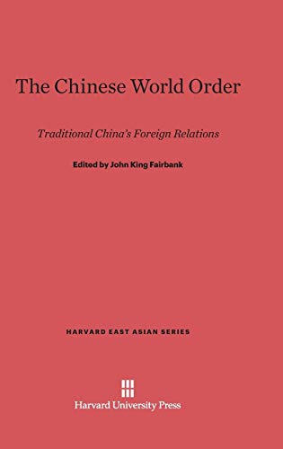 9780674333475: The Chinese World Order (Harvard East Asian)
