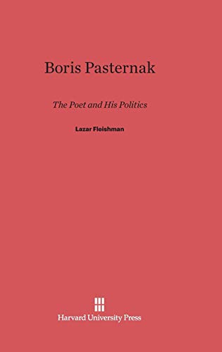 Boris Pasternak: The Poet and His Politics (Hardback): Lazar Fleishman