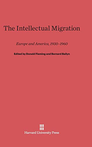 9780674334113: The Intellectual Migration: Europe and America, 1930-1960