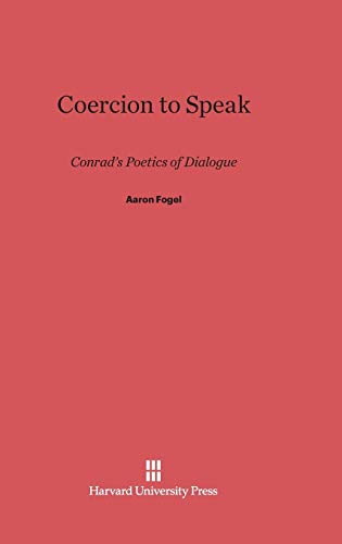 9780674334205: Coercion to Speak