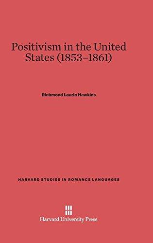 9780674334601: Positivism in the United States (1853-1861) (Harvard Studies in Romance Languages)