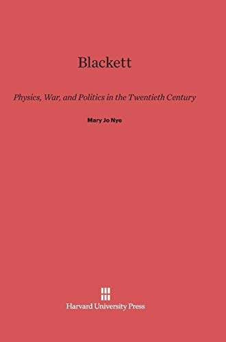 9780674335738: Blackett: Physics, War, and Politics in the Twentieth Century