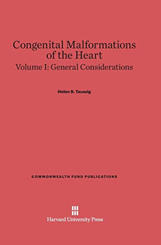 9780674335813: Congenital Malformations of the Heart, Volume I, General Considerations (Commonwealth Fund Publications)