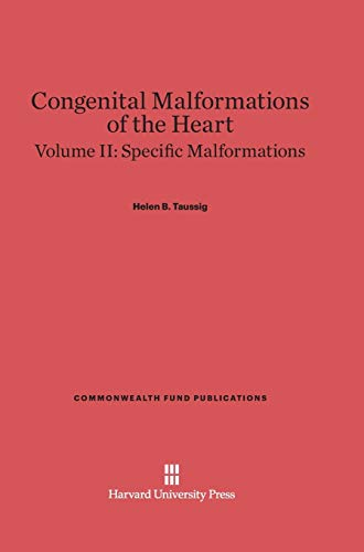 9780674335844: Congenital Malformations of the Heart, Volume II, Specific Malformations (Commonwealth Fund Publications)
