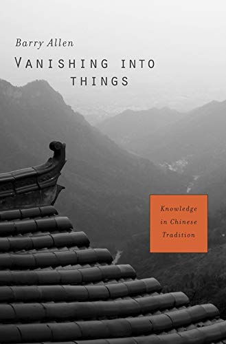 9780674335912: Vanishing into Things: Knowledge in Chinese Tradition