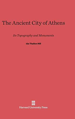 9780674336193: The Ancient City of Athens: Its Topography and Monuments